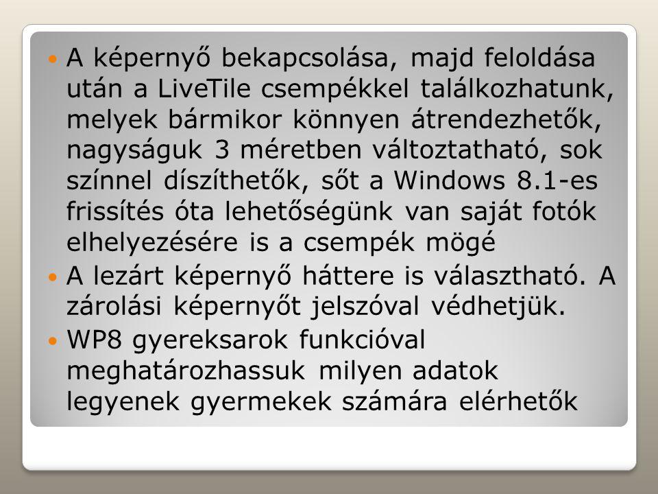 A képernyő bekapcsolása, majd feloldása után a LiveTile csempékkel találkozhatunk, melyek bármikor könnyen átrendezhetők, nagyságuk 3 méretben változtatható, sok színnel díszíthetők, sőt a Windows 8.1-es frissítés óta lehetőségünk van saját fotók elhelyezésére is a csempék mögé A lezárt képernyő háttere is választható.