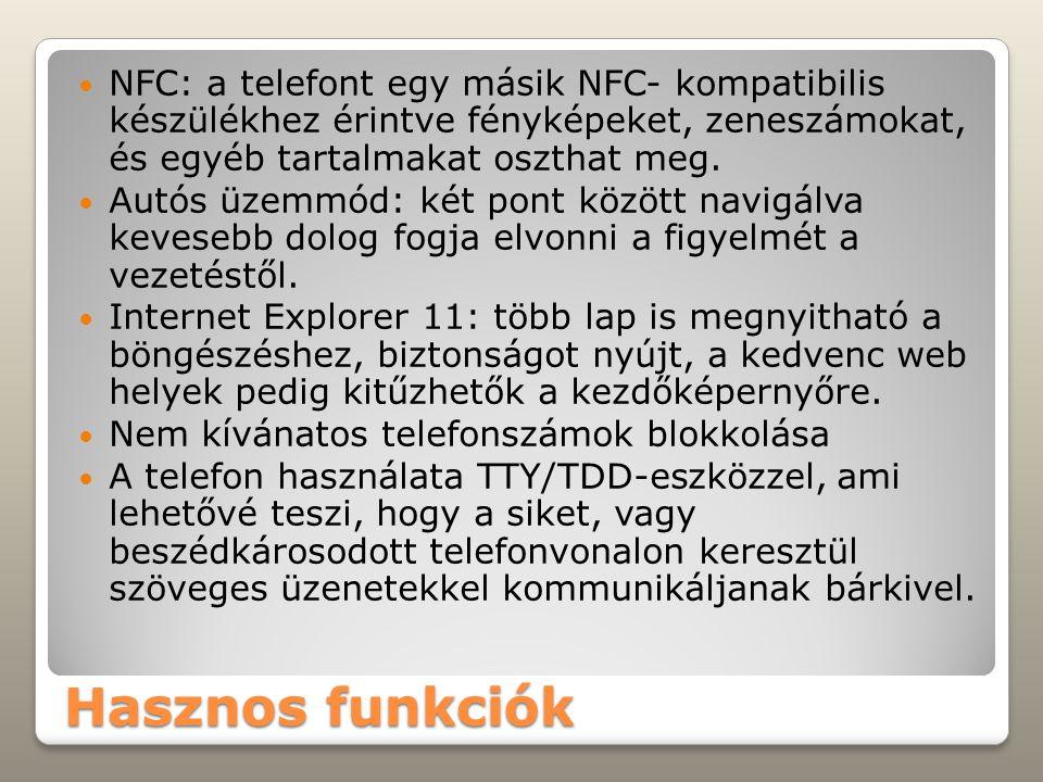 Hasznos funkciók NFC: a telefont egy másik NFC- kompatibilis készülékhez érintve fényképeket, zeneszámokat, és egyéb tartalmakat oszthat meg. Autós üz