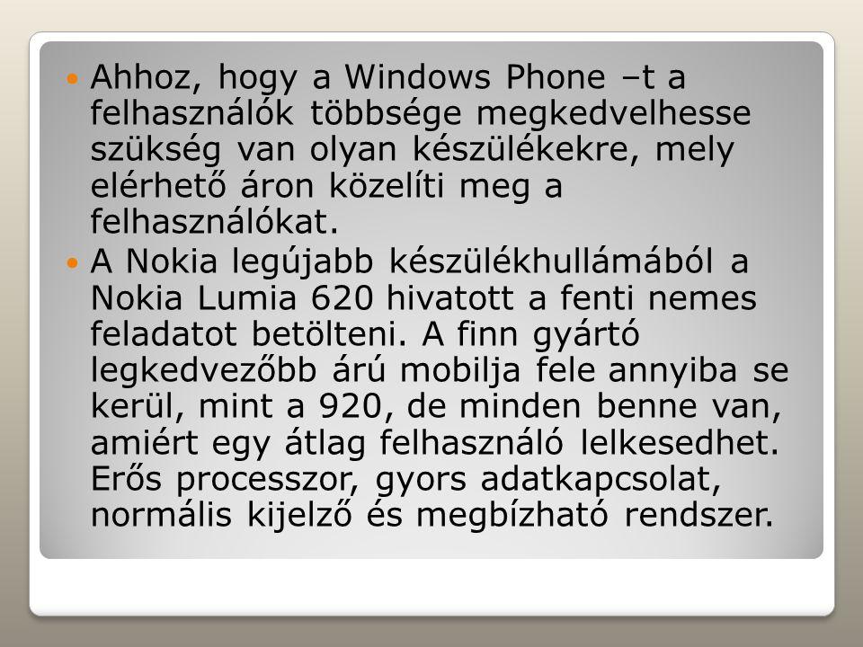 A Lumia 620 ősével, a Lumia 610-zel összevetve friss külalakot és új rendszert is birtokol.