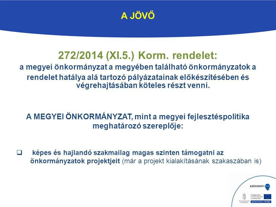 A JÖVŐ 272/2014 (XI.5.) Korm.