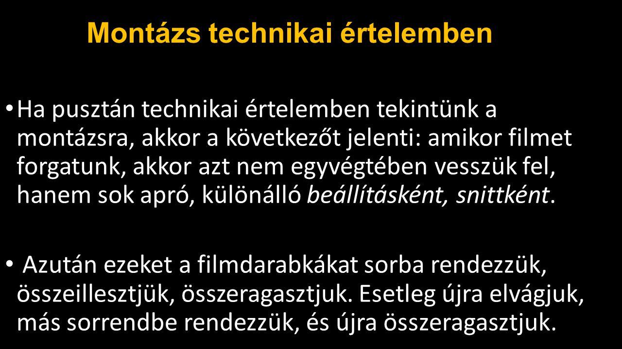 Montázs technikai értelemben A filmkészítés hőskorában – a celluloidszalag világában – ez ténylegesen ollóval, ragasztóval, kézi munkával történt.