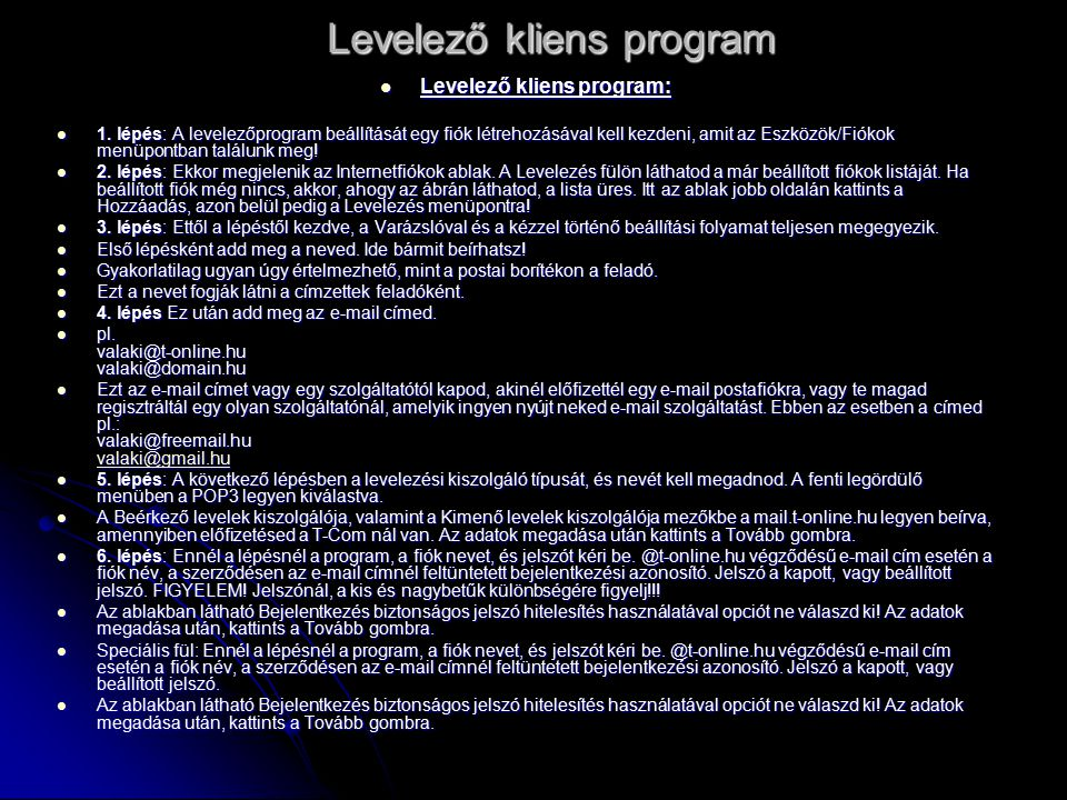 Levelező kliens program Levelező kliens program: Levelező kliens program: 1.