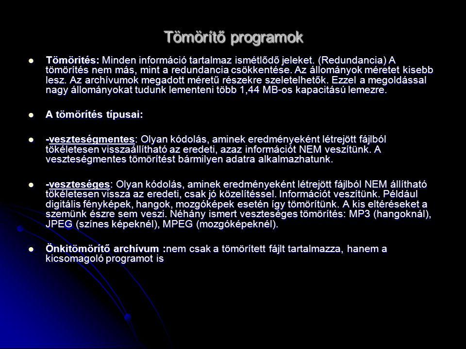 Tömörítő programok Tömörités: Minden információ tartalmaz ismétlődő jeleket.
