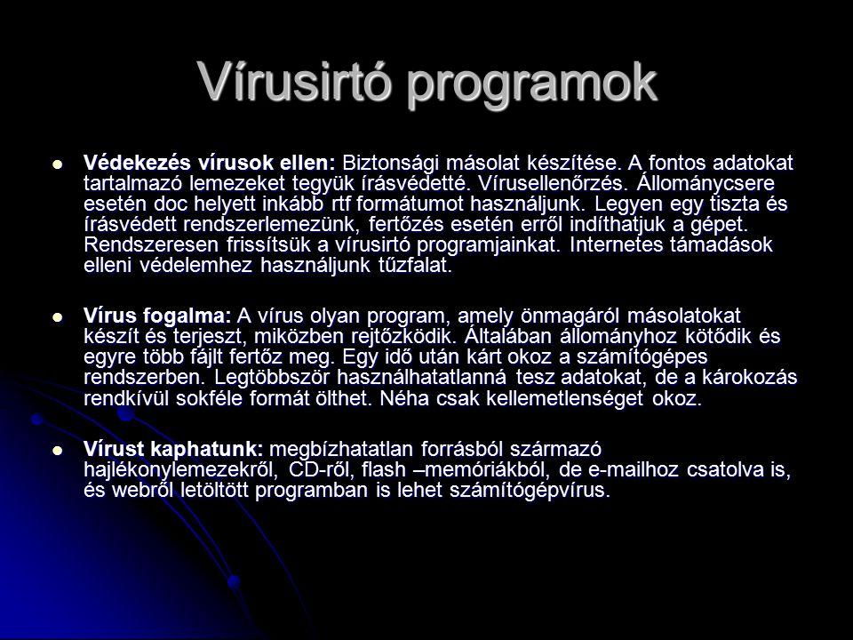 Vírusirtó programok Védekezés vírusok ellen: Biztonsági másolat készítése.