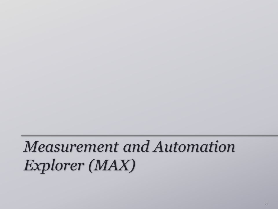 Measurement and Automation Explorer (MAX) 5