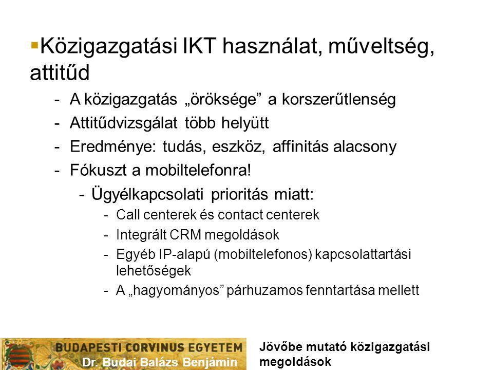 """ Közigazgatási IKT használat, műveltség, attitűd -A közigazgatás """"öröksége a korszerűtlenség -Attitűdvizsgálat több helyütt -Eredménye: tudás, eszköz, affinitás alacsony -Fókuszt a mobiltelefonra."""