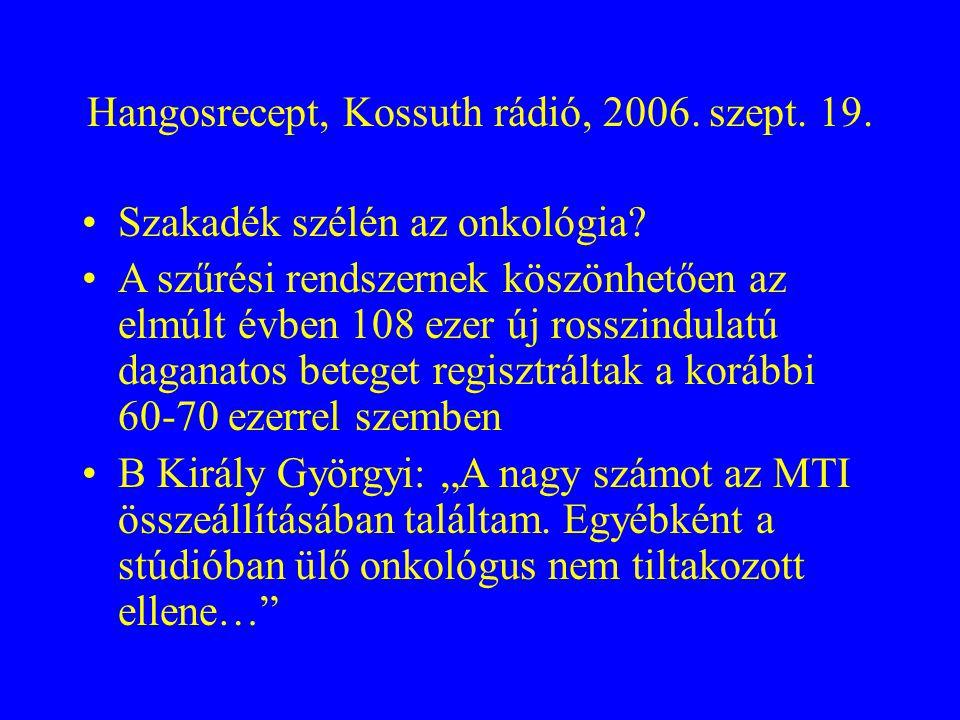 Hangosrecept, Kossuth rádió, 2006. szept. 19. Szakadék szélén az onkológia.