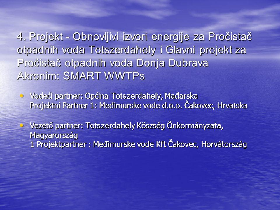4. Projekt - Obnovljivi izvori energije za Pročistač otpadnih voda Totszerdahely i Glavni projekt za Pročistač otpadnih voda Donja Dubrava Akronim: SM