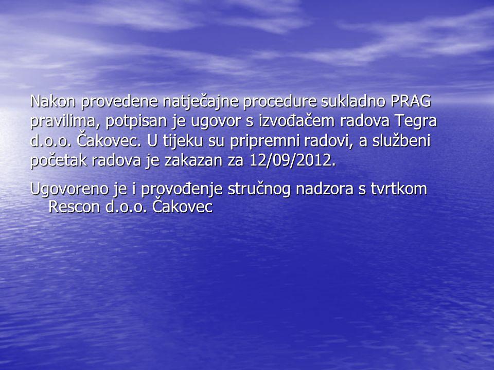 Nakon provedene natječajne procedure sukladno PRAG pravilima, potpisan je ugovor s izvođačem radova Tegra d.o.o. Čakovec. U tijeku su pripremni radovi