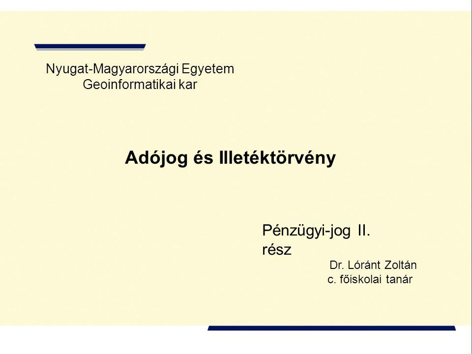 Nyugat-Magyarországi Egyetem Geoinformatikai kar Adójog és Illetéktörvény Pénzügyi-jog II.