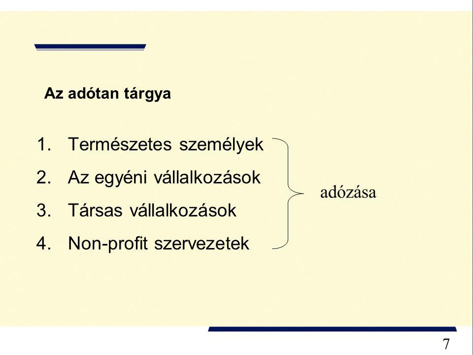 Az adóztatás célja, alapelvei Közteherviselés elve Megbízhatóság elve Könnyen teljesíthetőség elve Jutányosság elve 8