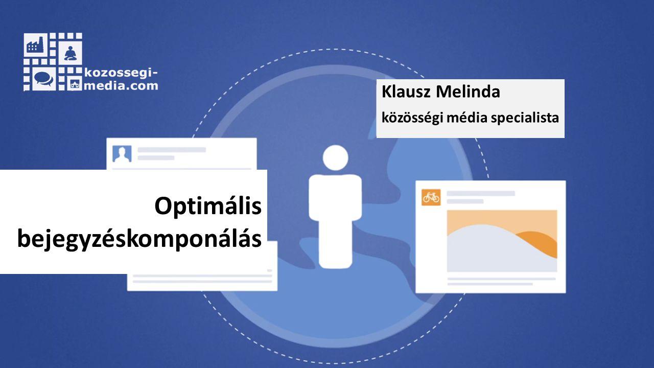 Klausz Melinda közösségi média specialista Optimális bejegyzéskomponálás