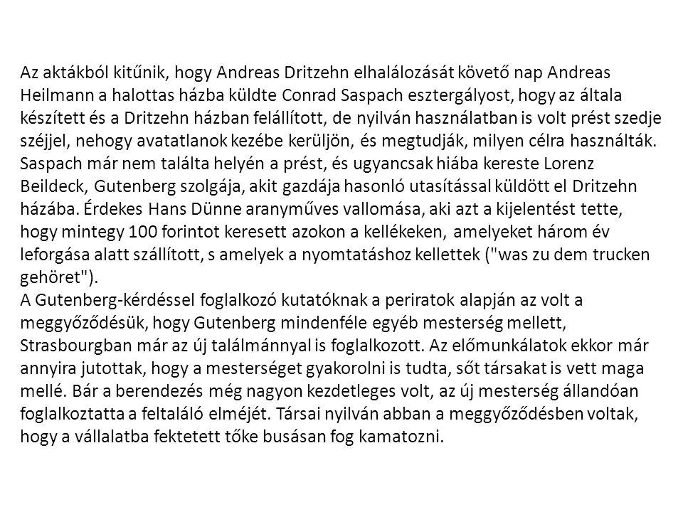 Az aktákból kitűnik, hogy Andreas Dritzehn elhalálozását követő nap Andreas Heilmann a halottas házba küldte Conrad Saspach esztergályost, hogy az ált