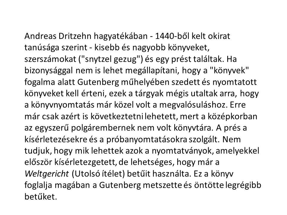 Andreas Dritzehn hagyatékában - 1440-ből kelt okirat tanúsága szerint - kisebb és nagyobb könyveket, szerszámokat (