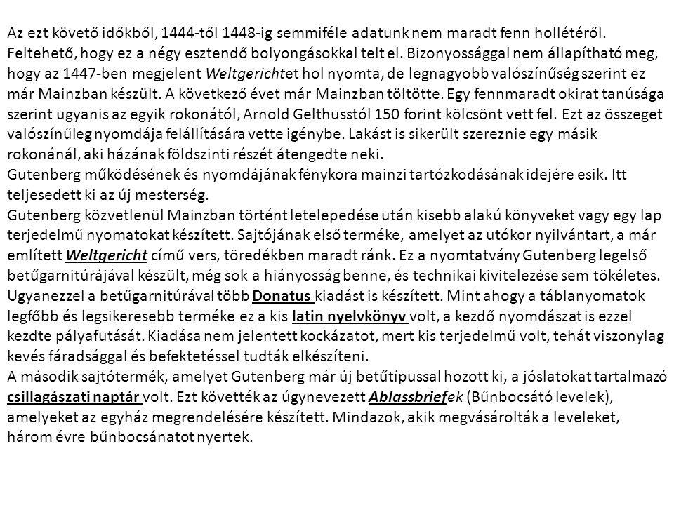 Az ezt követő időkből, 1444-től 1448-ig semmiféle adatunk nem maradt fenn hollétéről. Feltehető, hogy ez a négy esztendő bolyongásokkal telt el. Bizon