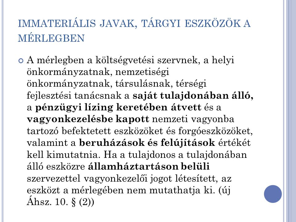 I MMATERIÁLIS JAVAK, TÁRGYI ESZKÖZÖK EGYES GAZDASÁGI ESEMÉNYEINEK ELSZÁMOLÁSA (II.