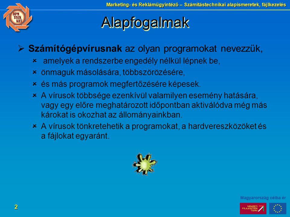 Marketing- és Reklámügyintéző – Számítástechnikai alapismeretek, fájlkezelés 3 AlapfogalmakAlapfogalmak  Férgek: A vírusok egyik alosztálya.