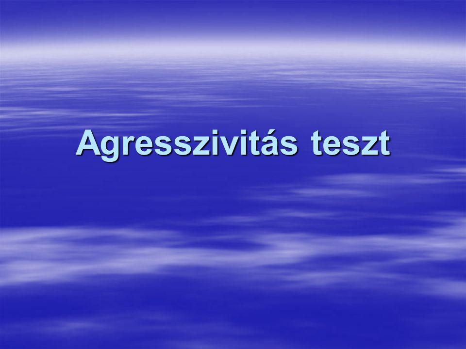 Agresszivitás teszt
