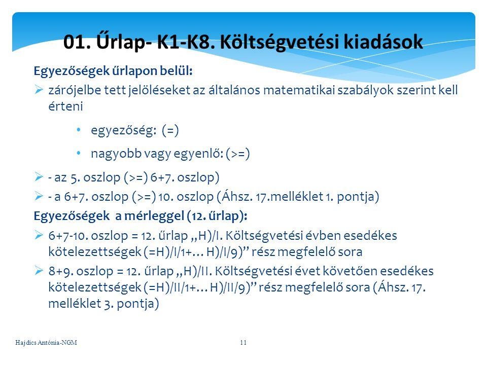 01. Űrlap- K1-K8. Költségvetési kiadások Egyezőségek űrlapon belül:  zárójelbe tett jelöléseket az általános matematikai szabályok szerint kell érten