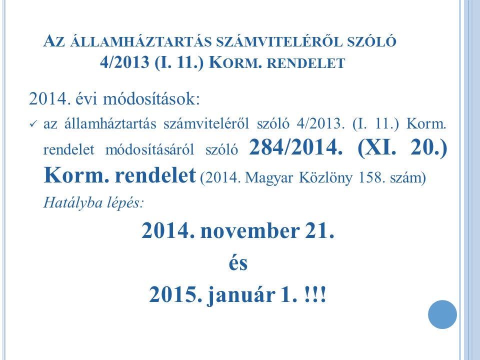 S ZEMÉLYI JUTTATÁS KÖNYVELÉSE 2014- BEN Könyvelés hónapjaKöltségvetési számvitelPénzügyi számvitel 2014.