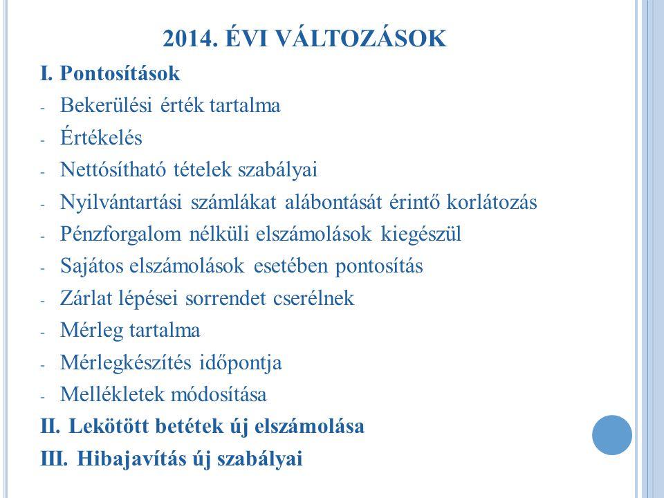 D ECEMBERI MEGELŐLEGEZÉS SZÁMVITELI ELSZÁMOLÁSÁVAL KAPCSOLATOS SPECIÁLIS FELADATOK Költségvetési és pénzügyi számvitelben 2014.