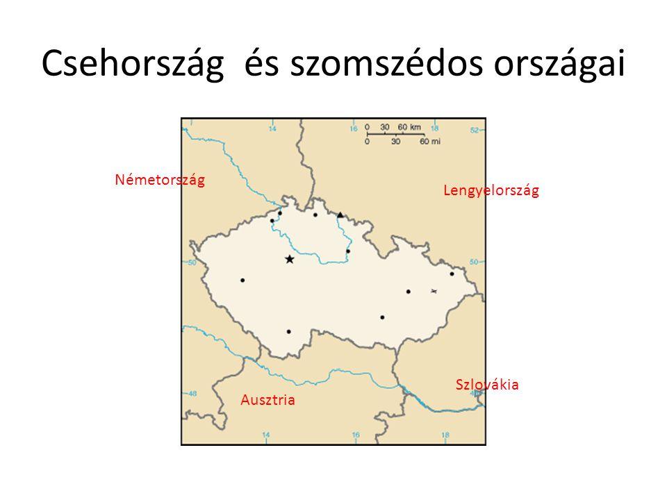 Csehország és szomszédos országai Lengyelország Németország Ausztria Szlovákia