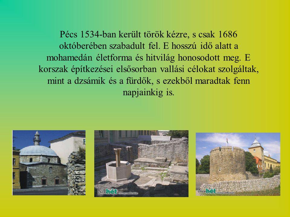 Pécs 1534-ban került török kézre, s csak 1686 októberében szabadult fel.
