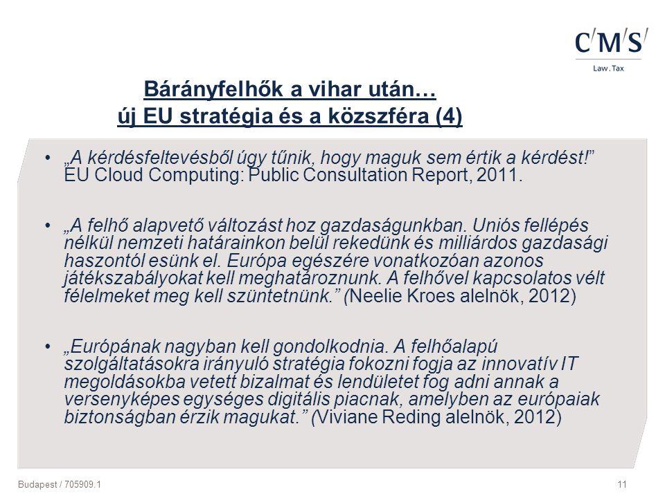 """Budapest / 705909.111 Bárányfelhők a vihar után… új EU stratégia és a közszféra (4) """"A kérdésfeltevésből úgy tűnik, hogy maguk sem értik a kérdést!"""" E"""