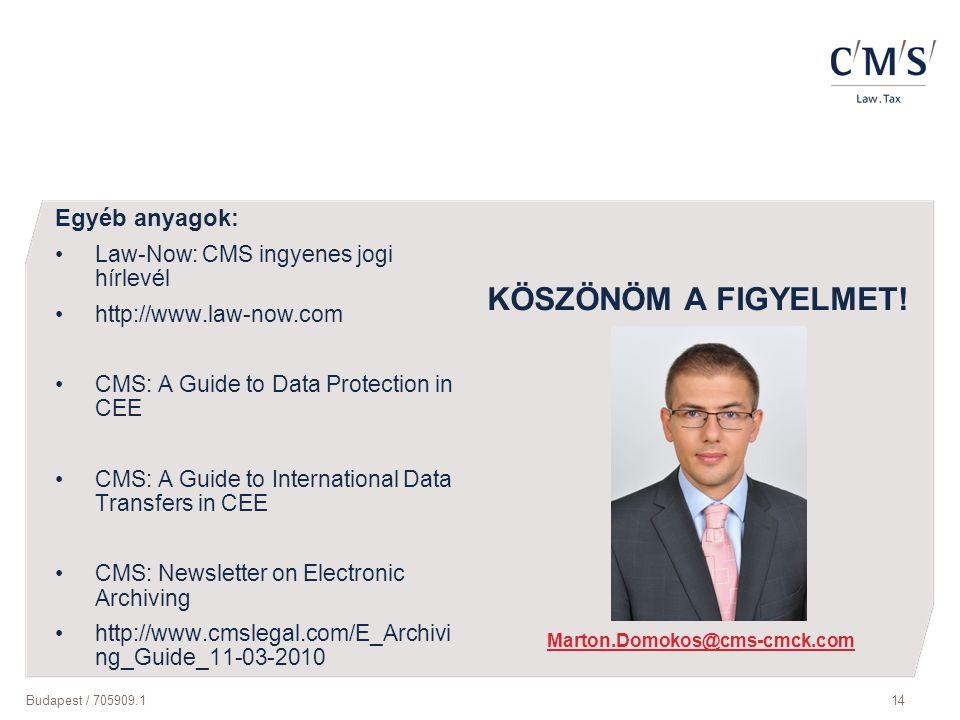 Budapest / 705909.114 KÖSZÖNÖM A FIGYELMET! Marton.Domokos@cms-cmck.com Egyéb anyagok: Law-Now: CMS ingyenes jogi hírlevél http://www.law-now.com CMS: