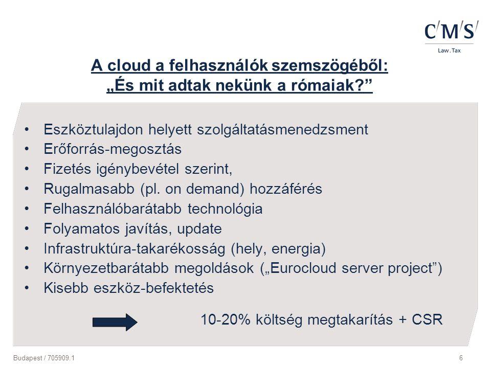 """Budapest / 705909.16 A cloud a felhasználók szemszögéből: """"És mit adtak nekünk a rómaiak?"""" Eszköztulajdon helyett szolgáltatásmenedzsment Erőforrás-me"""