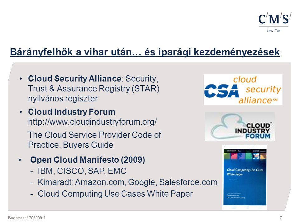 Budapest / 705909.17 Bárányfelhők a vihar után… és iparági kezdeményezések Cloud Security Alliance: Security, Trust & Assurance Registry (STAR) nyilvá
