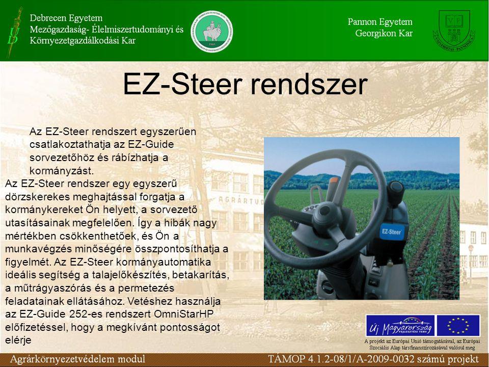 EZ-Steer rendszer Az EZ-Steer rendszert egyszerűen csatlakoztathatja az EZ-Guide sorvezetőhöz és rábízhatja a kormányzást. Az EZ-Steer rendszer egy eg