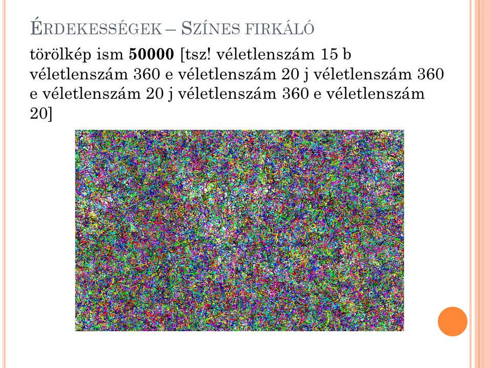 É RDEKESSÉGEK – S ZÍNES FIRKÁLÓ törölkép ism 50000 [tsz! véletlenszám 15 b véletlenszám 360 e véletlenszám 20 j véletlenszám 360 e véletlenszám 20 j v