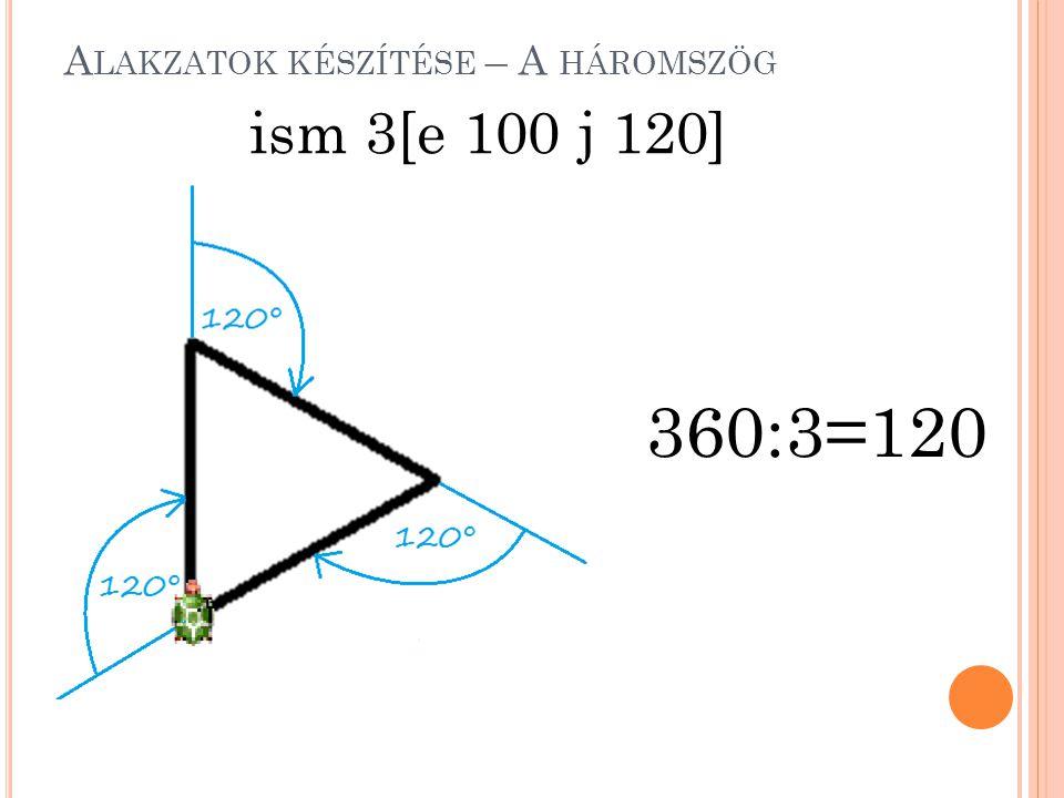 A LAKZATOK KÉSZÍTÉSE – A HÁROMSZÖG ism 3[e 100 j 120] 360:3=120
