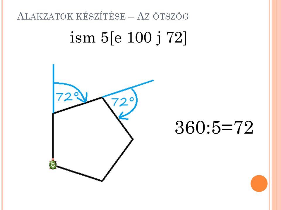 A LAKZATOK KÉSZÍTÉSE – A Z ÖTSZÖG ism 5[e 100 j 72] 360:5=72