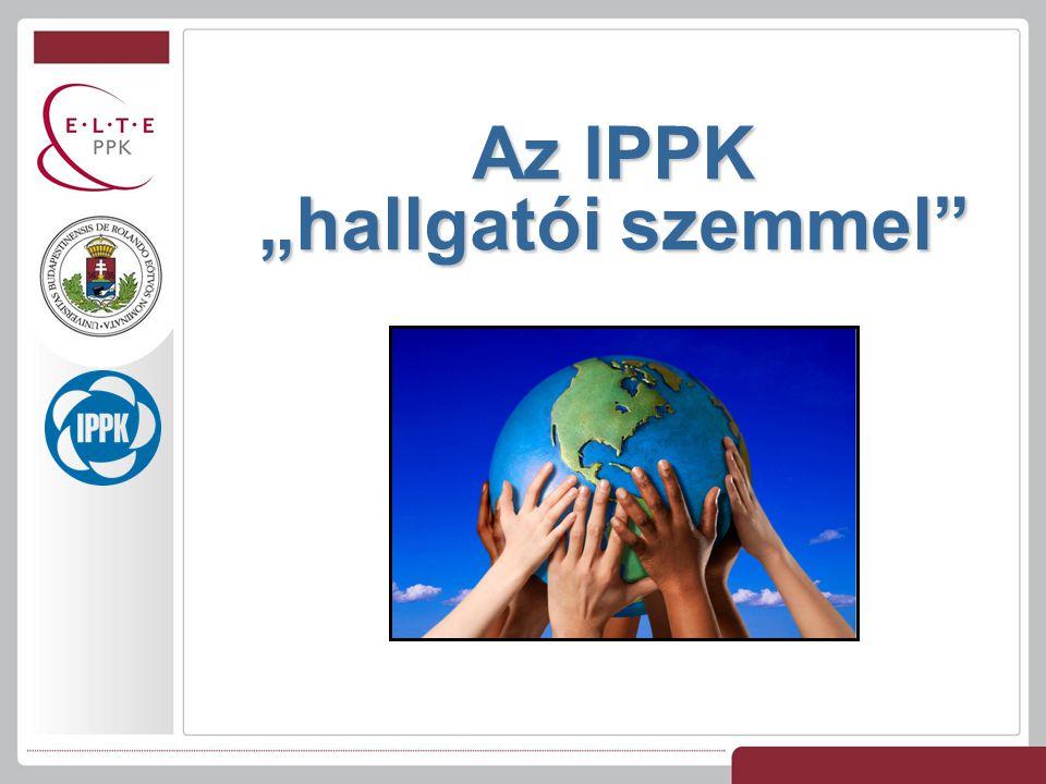"""Az IPPK """"hallgatói szemmel"""""""