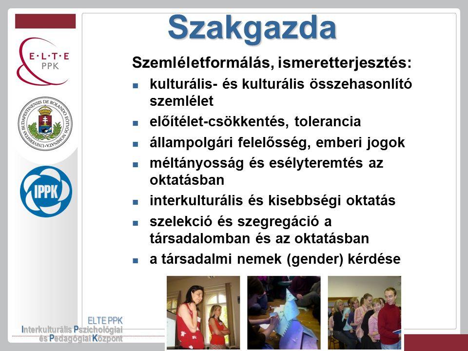 Szakgazda ELTE PPK Interkulturális Pszichológiai és Pedagógiai Központ Szemléletformálás, ismeretterjesztés: kulturális- és kulturális összehasonlító