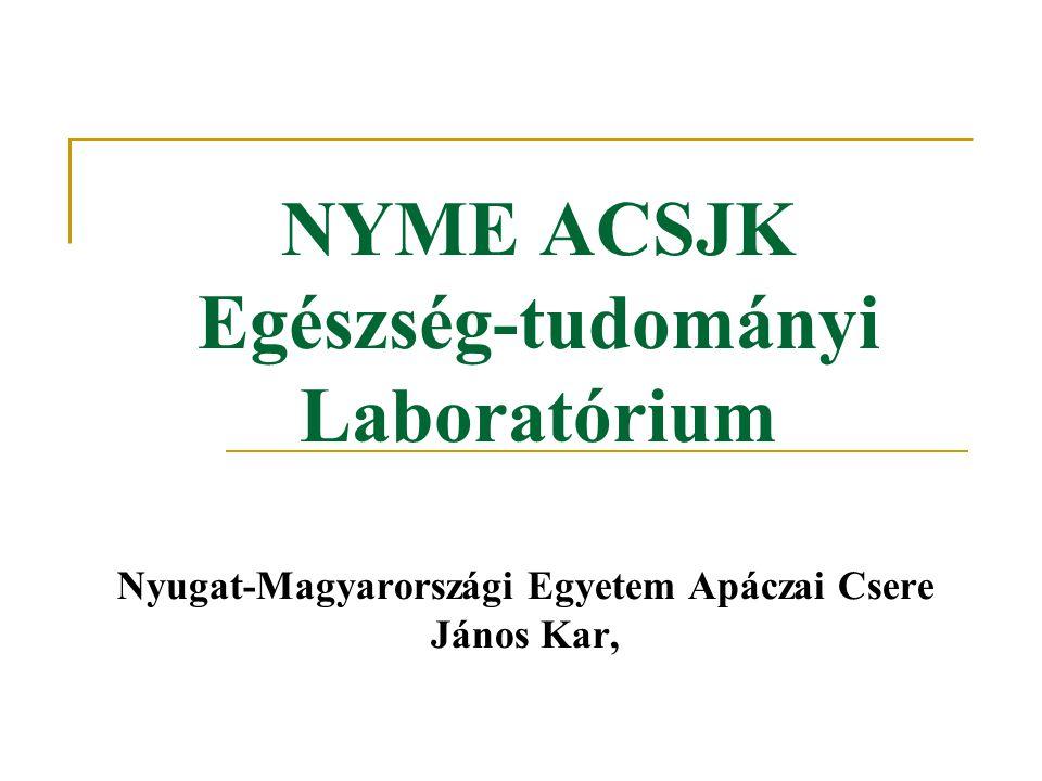 NYME ACSJK Egészség-tudományi Laboratórium Nyugat-Magyarországi Egyetem Apáczai Csere János Kar,
