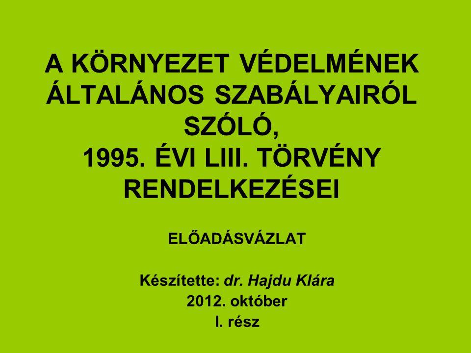 A KÖRNYEZET VÉDELMÉNEK ÁLTALÁNOS SZABÁLYAIRÓL SZÓLÓ, 1995.