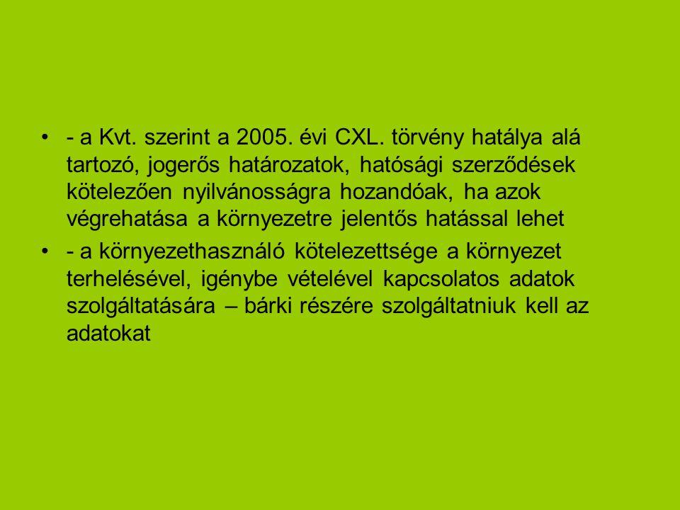- a Kvt.szerint a 2005. évi CXL.