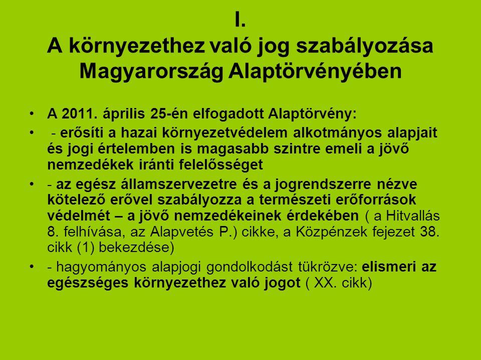 I.A környezethez való jog szabályozása Magyarország Alaptörvényében A 2011.