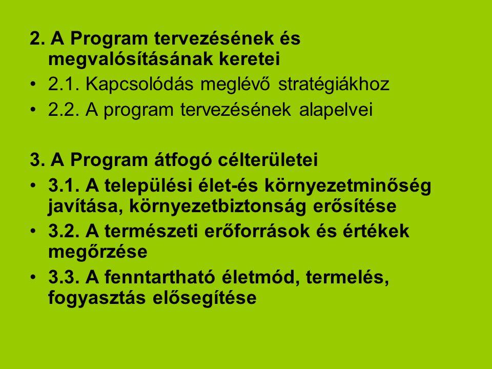 2.A Program tervezésének és megvalósításának keretei 2.1.