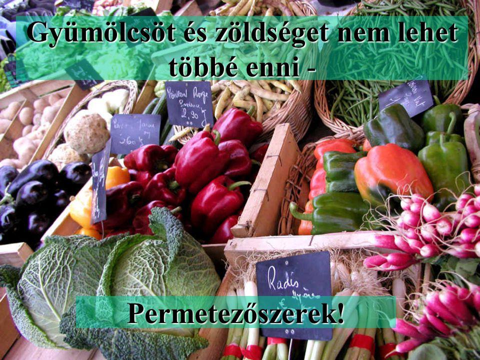 Gyümölcsöt és zöldséget nem lehet többé enni - Permetezőszerek!