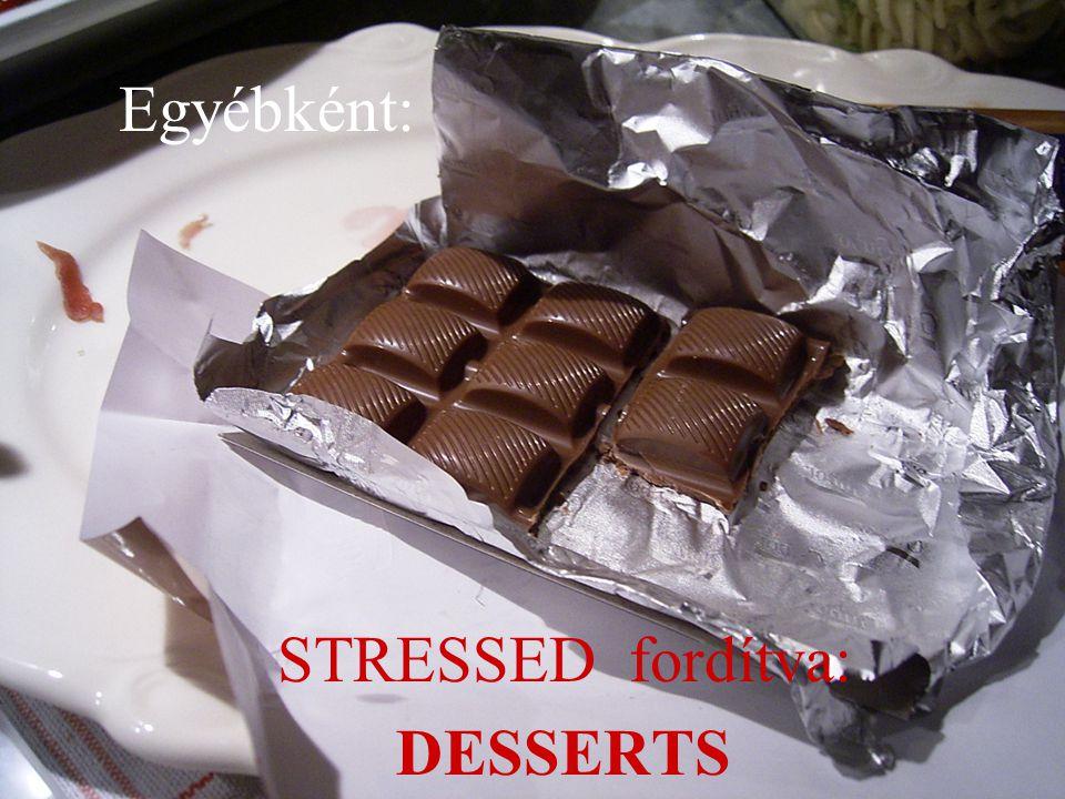 Egyébként: STRESSED fordítva: DESSERTS