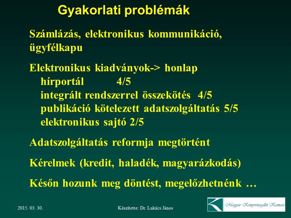 Készítette: Dr. Lukács János2015. 03. 30.
