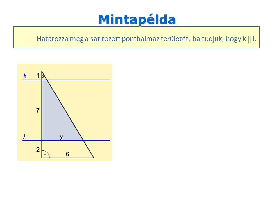 Mintapélda Határozza meg a satírozott ponthalmaz területét, ha tudjuk, hogy k  l.