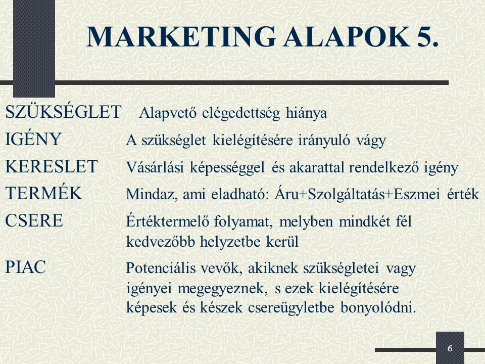7 MARKETING ALAPOK 6.