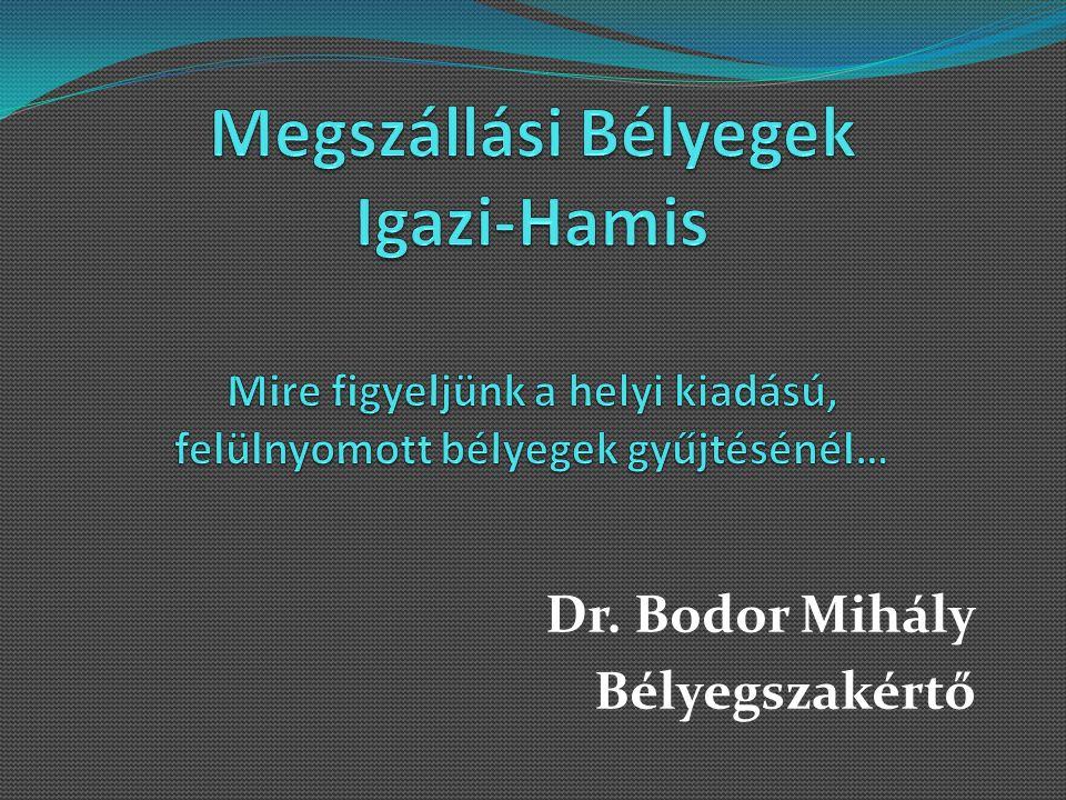 Dr. Bodor Mihály Bélyegszakértő