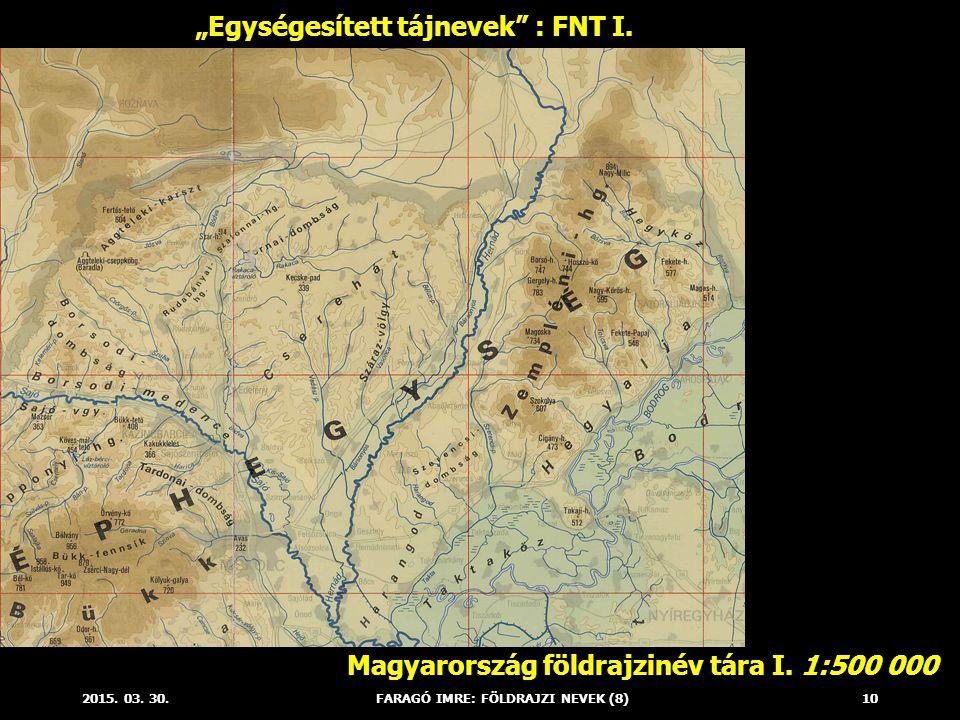 """2015. 03. 30.FARAGÓ IMRE: FÖLDRAJZI NEVEK (8)10 """"Egységesített tájnevek"""" : FNT I. Magyarország földrajzinév tára I. 1:500 000"""
