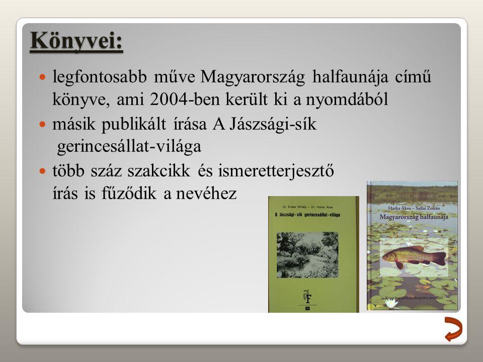Könyvei: legfontosabb műve Magyarország halfaunája című könyve, ami 2004-ben került ki a nyomdából másik publikált írása A Jászsági-sík gerincesállat-